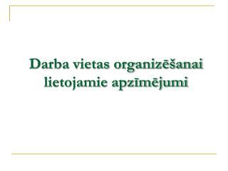 Darba vietas organizēšanai lietojamie apzīmējumi