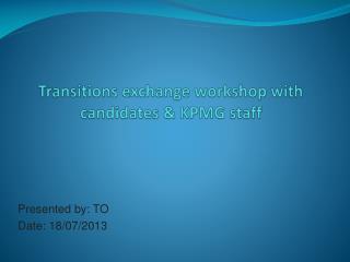 Transitions exchange workshop with candidates & KPMG staff