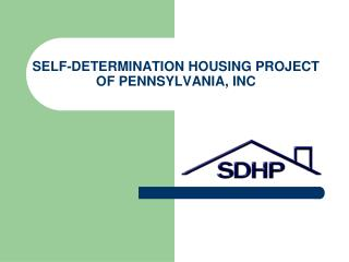 SELF-DETERMINATION HOUSING PROJECT OF PENNSYLVANIA, INC
