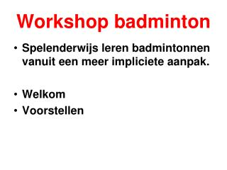 Workshop badminton