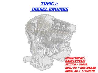 Topic :- Diesel Engines