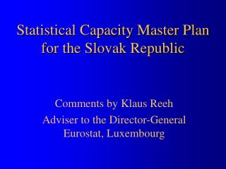 Statistical Capacity Master Plan  for the Slovak Republic