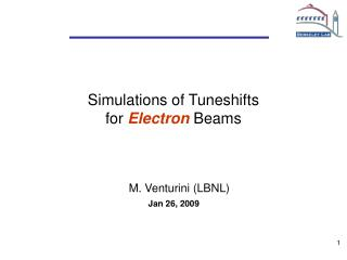 Simulations of Tuneshifts                            for  Electron Beams