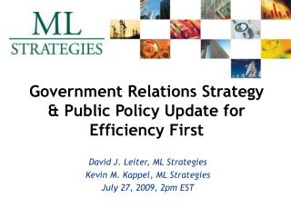 Government Relations Strategy & Public Policy Update for Efficiency First