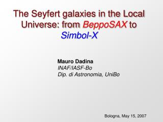 The Seyfert galaxies in the Local Universe: from  BeppoSAX to  Simbol-X
