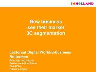 How business see their market 3C segmentation
