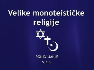 Velike monoteističke religije