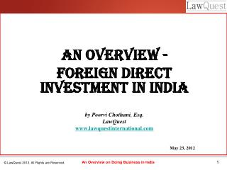 An Overview - Foreign Direct Investment in India by Poorvi Chothani ,  Esq.  LawQuest
