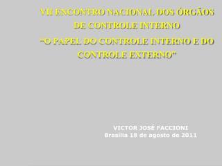 VII ENCONTRO NACIONAL DOS �RG�OS DE CONTROLE INTERNO