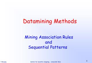 Datamining Methods Mining Association Rules 				and 		Sequential Patterns