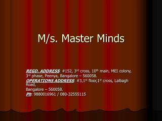 M/s. Master Minds