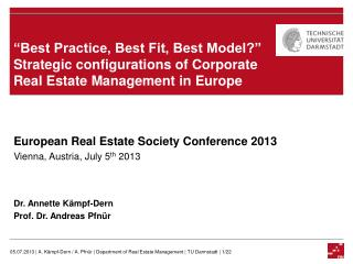 European Real Estate Society Conference 2013 Vienna, Austria, July 5 th  2013