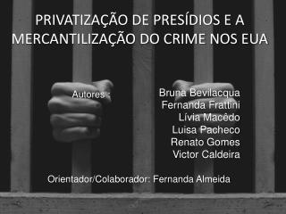 PRIVATIZAÇÃO DE PRESÍDIOS E A MERCANTILIZAÇÃO DO CRIME NOS EUA