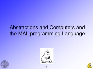 Abstractions and Computers and the MAL programming Language
