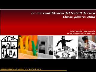 La mercantilització del treball de cura Classe, gènere i ètnia