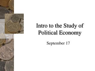 Intro to the Study of  Political Economy