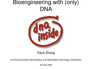 Bioengineering with (only) DNA