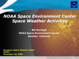 NOAA Space Environment Center Space Weather Activities