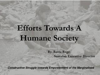 Efforts Towards A Humane Society
