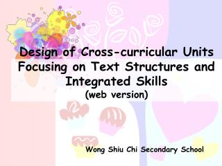 Design of Cross-curricular Units Focusing on Text Structures and Integrated Skills (web version)