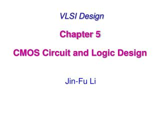 VLSI Design Chapter 5  CMOS Circuit and Logic Design