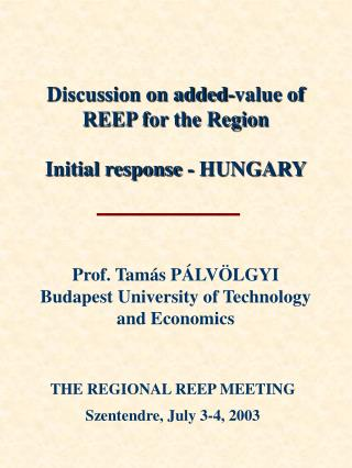 Discussion on added-value of REEP for the Region Initial response - HUNGARY