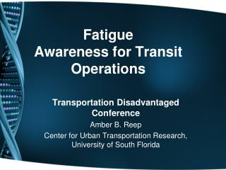 Fatigue  Awareness for Transit Operations