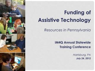 Funding of Assistive Technology Resources in Pennsylvania IM4Q Annual Statewide