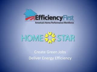 Create Green Jobs Deliver Energy Efficiency