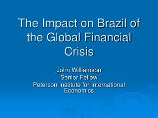 The Impact on Brazil of the Global Financial Crisis