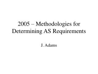 2005 – Methodologies for Determining AS Requirements