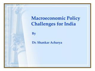 Macroeconomic Policy Challenges for India
