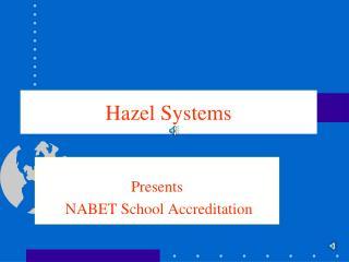 Hazel Systems