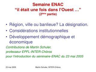 """Semaine ENAC  """"il était une fois dans l'Ouest …"""" (2 ème  partie)"""