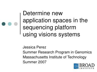 Determine new application spaces in the sequencing platform using visions systems