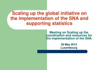 Scaling up the global initiative on the implementation of the SNA and supporting statistics