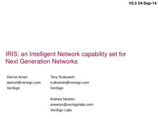 IRIS: an Intelligent Network capability set for Next Generation Networks