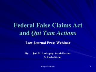 Federal False Claims Act and  Qui Tam Actions