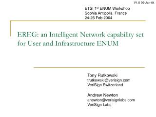 EREG: an Intelligent Network capability set for User and Infrastructure ENUM