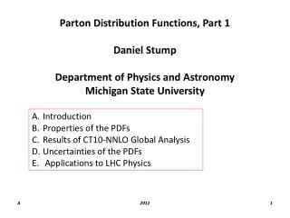 Parton Distribution Functions, Part 1 Daniel Stump Department of Physics and Astronomy