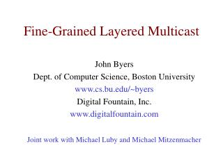 Fine-Grained Layered Multicast