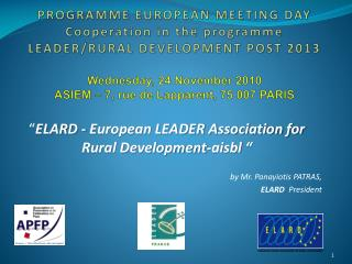� ELARD - European LEADER Association for Rural Development- aisbl  � by Mr. Panayiotis PATRAS,