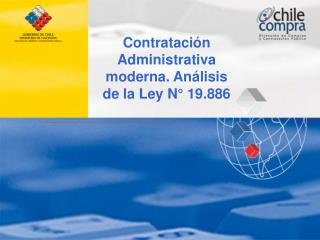 Contratación Administrativa moderna. Análisis de la Ley N° 19.886