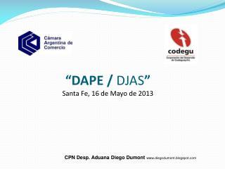 """""""DAPE /  DJAS """" Santa Fe, 16 de Mayo de 2013"""