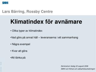 Lars Bärring,  Rossby Centre