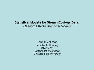 Statistical Models for Stream Ecology Data: Random Effects Graphical Models