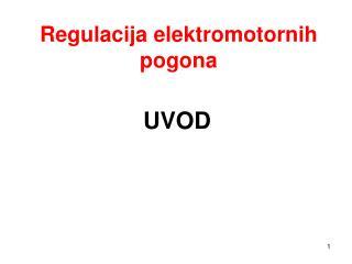Regulacija elektromotornih pogona