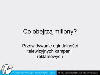Co obejrzą miliony?