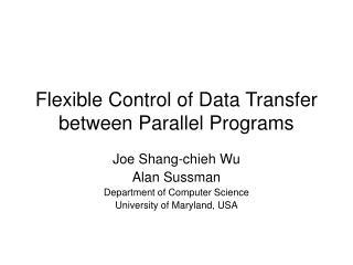 Flexible Control of Data Transfer between Parallel Programs