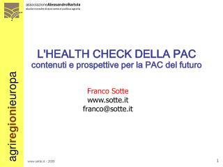 L'HEALTH CHECK DELLA PAC contenuti e prospettive per la PAC del futuro